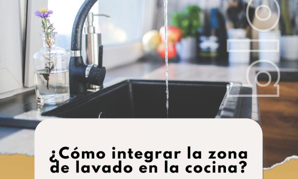 Cómo integrar la zona de lavado en la cocina